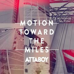 Motion Toward The Miles