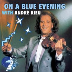 On A Blue Evening with Andre Rieu