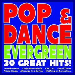 Pop & Dance Evergreen: 30 Great Hits!