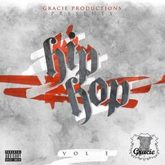 Gracie Productions Presents: Hip Hop Volume 1