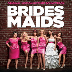 Bridesmaids (Original Motion Picture Soundtrack)