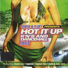 Mafia & Fluxy Presents Hot It Up