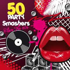 50 Party Smashers from the 80´s