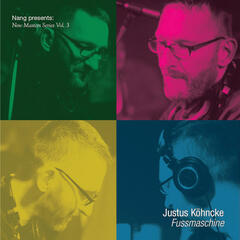 Nang Presents New Masters Series Vol. 3 - Justus Köhncke: Fussmaschine