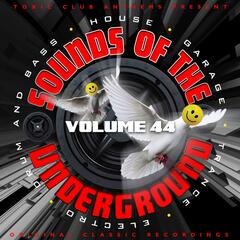 Toxic Club Anthems Present - Sounds of the Underground, Vol. 44