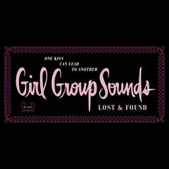 One Kiss Can Lead To Another: Girl Group Sounds, Lost & Found [Digital Version]