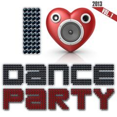 I Love Dance Party 2013, Vol. 1