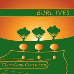 Timeless Country: Burl Ives