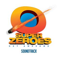 Super Zeroes (Original Motion Picture Soundtrack)