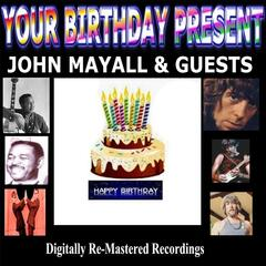 Your Birthday Present - John Mayall & Guests