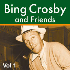 Bing Crosby and Friends Vol 1