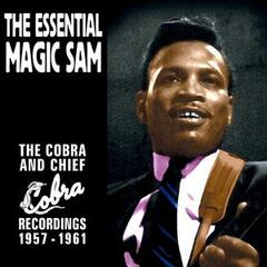 The Essential Magic Sam: The Cobra and Chief Recordings 1957-1961