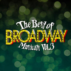 The Best of Broadway Musicals Vol. 3