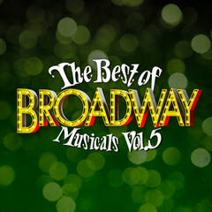 The Best of Broadway Musicals Vol. 5