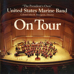 President's Own United States Marine Band: On Tour