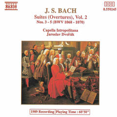 Bach, J.S.: Orchestral Suites Nos. 3-5, Bwv 1068-1070