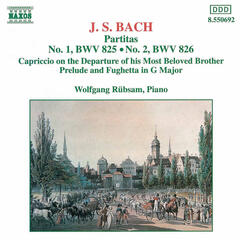 Bach: Partitas, BWV 825-826 - Capriccio on the Departure of his Most Beloved Brother - Prelude and Fughetta in G major, BWV 902