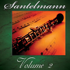 Santelmann, Vol. 2 of the Robert Hoe Collection (Historic Recording)