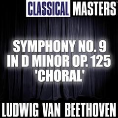 Classical Masters: Symphony no. 9 in D minor op. 125 'Choral'