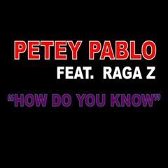 How Do You Know (feat. Raga Z)