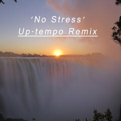 "No Stress ""Up-Tempo Remix"""