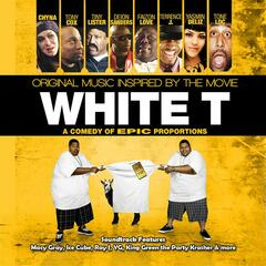 White T (Original Music Soundtrack Inspired By The Movie)