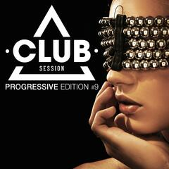 Club Session - Progressive Edition, Vol. 9