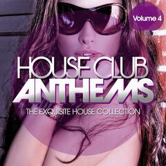 House Club Anthems - The Exquisite House Collection, Vol. 4