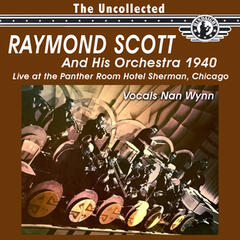 The Uncollected: Raymond Scott And His Orchestra