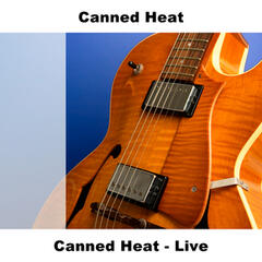 Canned Heat - Live