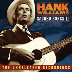 Hank Williams: Sacred Songs II: The Unreleased Recordings