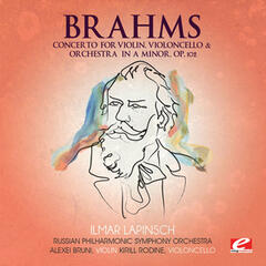 Brahms: Concerto for Violin, Violoncello and Orchestra in A Minor, Op. 102 (Digitally Remastered)