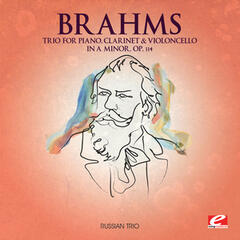 Brahms: Trio for Piano, Clarinet and Violoncello in A Minor, Op. 114 (Digitally Remastered)