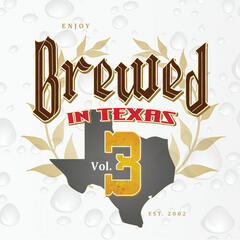 Brewed In Texas, Vol. 3