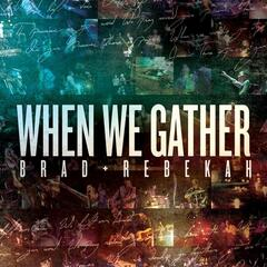When We Gather (Copy)