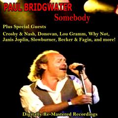 Paul Bridgwater Plus Special Guests - Somebody