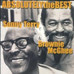 Absolutely The Best: Sonny Terry and Brownie McGhee