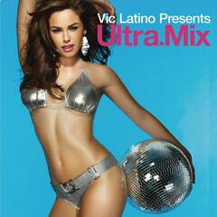 Vic Latino Presents Ultra Mix