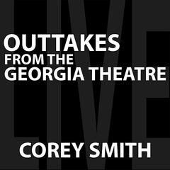 Outtakes from the Georgia Theatre