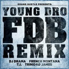 FDB (Remix) [feat. DJ Drama, French Montana, T.I. and Trinidad James] - Single