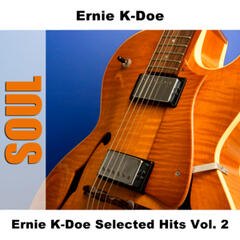 Ernie K-Doe Selected Hits Vol. 2
