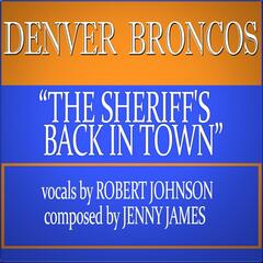 Denver Broncos! The Sheriff's Back in Town!