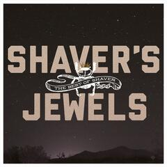 Shaver's Jewels (The Best Of Shaver)