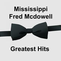 Mississippi Fred Mcdowell Greatest Hits