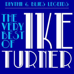 "Rhythm & Blues Legends: The Very Best of Ike Turner with Tuna Turner, Howlin' Wolf, Bobby ""Blue"" Bland & More!"