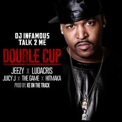 Double Cup feat. Jeezy, Ludacris, Juicy J, The Game and Hitmaka