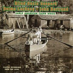 Early American Cajun Music: Classic Recordings From the 1920's