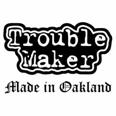 Made in Oakland