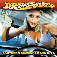 Drivin' South: Southern Rockin' Smash Hits