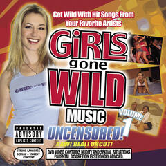 Girls Gone Wild Music: Volume 1